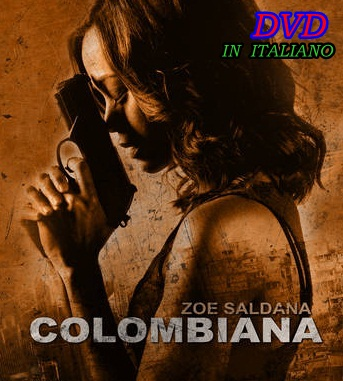 COLOMBIANA_DVD_2011_In_Italiano_Zoe_Saldana_L.Besson
