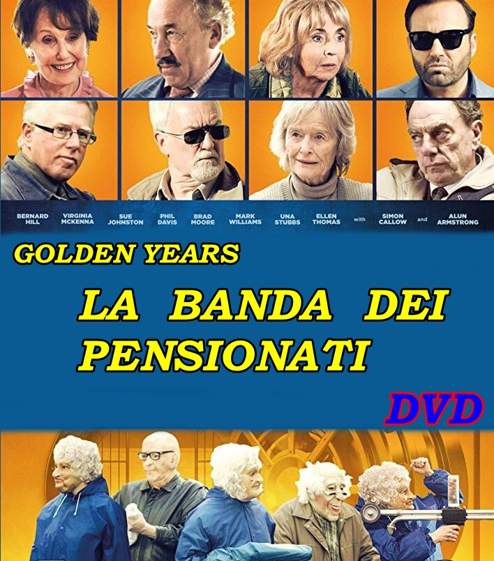 GOLDEN_YEARS_LA_BANDA_DEI_PENSIONATI_DVD_2016_Bernard_Hill