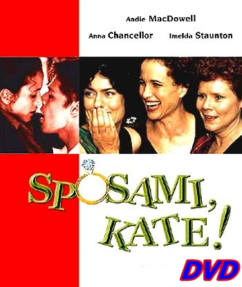 SPOSAMI_KATE_-_DVD_2001_Andie_MacDowell_-_Kenny_Doughty